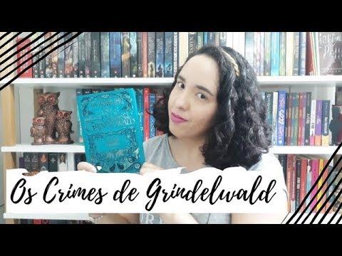 Animais Fantásticos: Os Crimes de Grindelwald, J. K. Rowling | VEDA #16 | Um Livro e Só