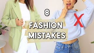 8 Fashion Mistakes You're Probably Making! *MUST SEE*