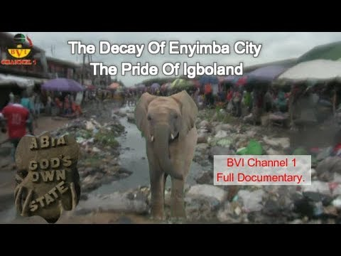 The Decay Of ABA City & Failure Of Abia State Government
