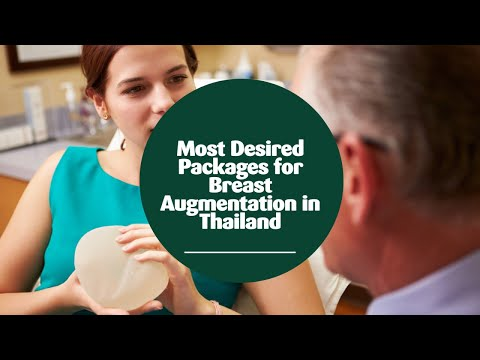 Most Desired Packages for Breast Augmentation in Thailand