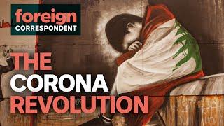 Can Coronavirus Kill Lebanons Revolution? | Foreign Correspondent