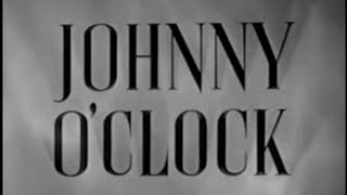 Johnny O'Clock (1947) [Film Noir] [Drama] [Crime]