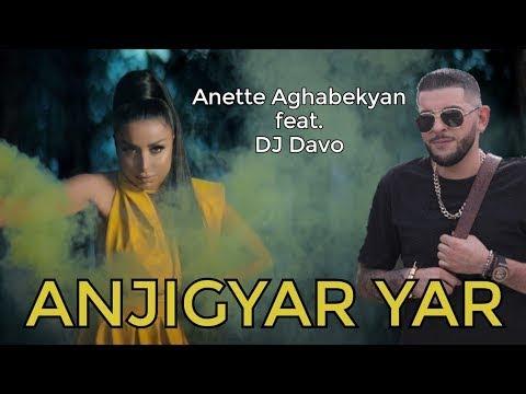 Անետ Աղաբեկյան & DJ Դավո - Անջիգյար յար