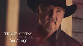 Trace Adkins Live It Lonely