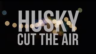 Husky – Cut The Air (Live Session) [Part Three of Three]