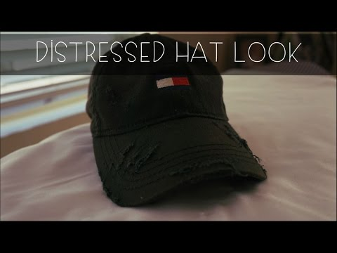 How to | Distress Your Hat.