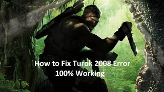 How to Install Turok 2008, 100% Working (win 7, 8, 10 tested)