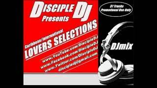 LOVERS SELECTIONS 2015 @DISCIPLEDJ MIX GOSPEL REGGAE DANCEHALL HIPHoP RAP SOCA FEB 2015 DJMix