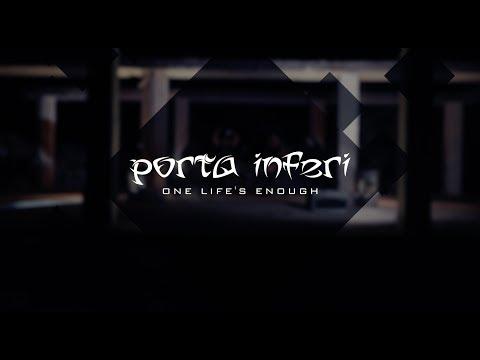Porta Inferi - PORTA INFERI - ONE LIFE'S ENOUGH (official music video) 2018