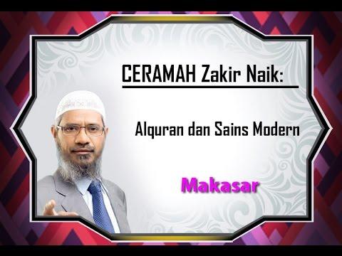 Ceramah Zakir Naik 'Quran and Modern Sciene'