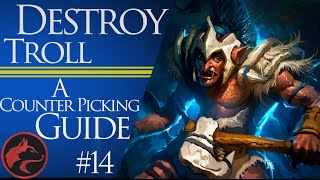 How to counter pick Troll Warlord -Dota 2 Counter picking guide #14