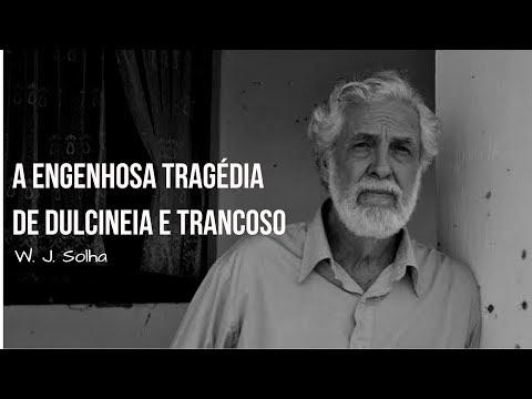 A engenhosa tragédia de Dulcineia e Trancoso, de W. J. Solha (resenha)