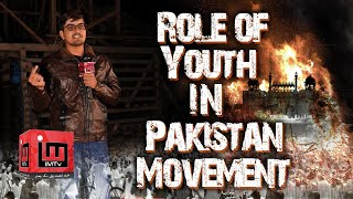 Role of Youth in Pakistan Movement | Waleed Asghar hussaini | IM Tv
