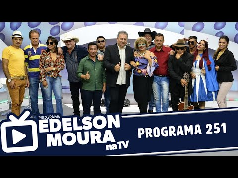 Edelson Moura na TV  Programa 251