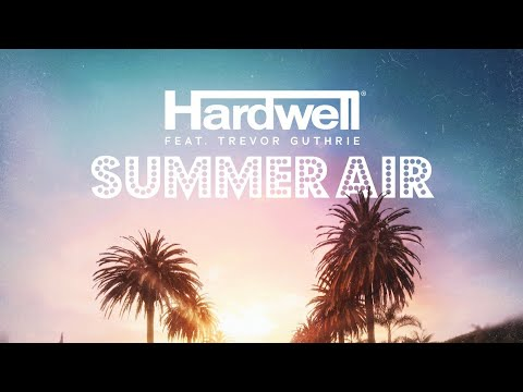 Hardwell Feat. Trevor Guthrie - Summer Air (Extended Mix)