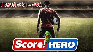 Score! Hero Level 481 - Level 490 Gameplay Walkthrough (3 Star)