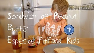 Sandwich Peanut Butter | Recetas Clean Eating | FitFood Kids