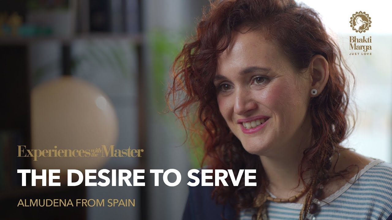 The Desire to Serve | Experiences with the Master