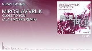 FO140R044: Miroslav Vrlik - Close To You (Alan Morris Remix)