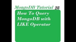 How to Achieve Like Operator Functionality in MongoDB