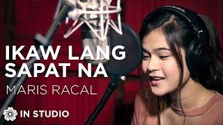 Maris Racal   Ikaw Lang Sapat Na (In Studio)