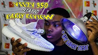 Yeezy 350 Static EARLY IN HAND REVIEW + UV LIGHT TEST!!!