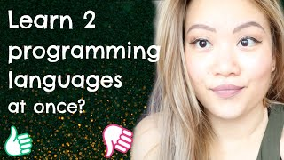 Can You Learn Two Programming Languages at the same time?   Why Learn Multiple Languages?