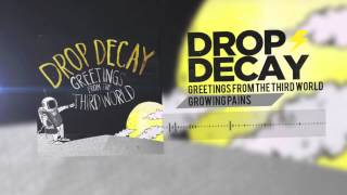 Drop Decay- Growing Pains (Track 03)