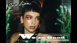 Dua Lipa - We're Good (Dillon Francis Remix) [Official Audio]