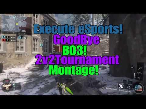 GoodBye BO3 2v2 Tournament Montage!
