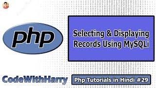 Selecting and Displaying Data From MySQL Using MySQLi in Hindi   PHP Tutorial #29