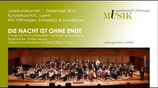 """Video thumbnail of """"Die Nacht ist ohne Ende, Musikgesellschaft Villmergen, il mosaico & Swing4you @ KKL Luzern"""""""
