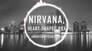 Nirvana - Heart shaped box (Ubbah unoffficial remix)