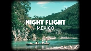 Night Flight   Mexico (Official Video)