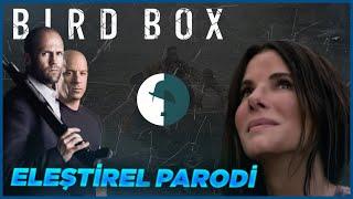 Bird Box - Eleştirel Parodi