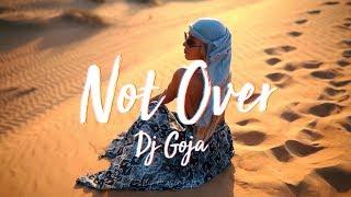 Dj Goja   Not Over