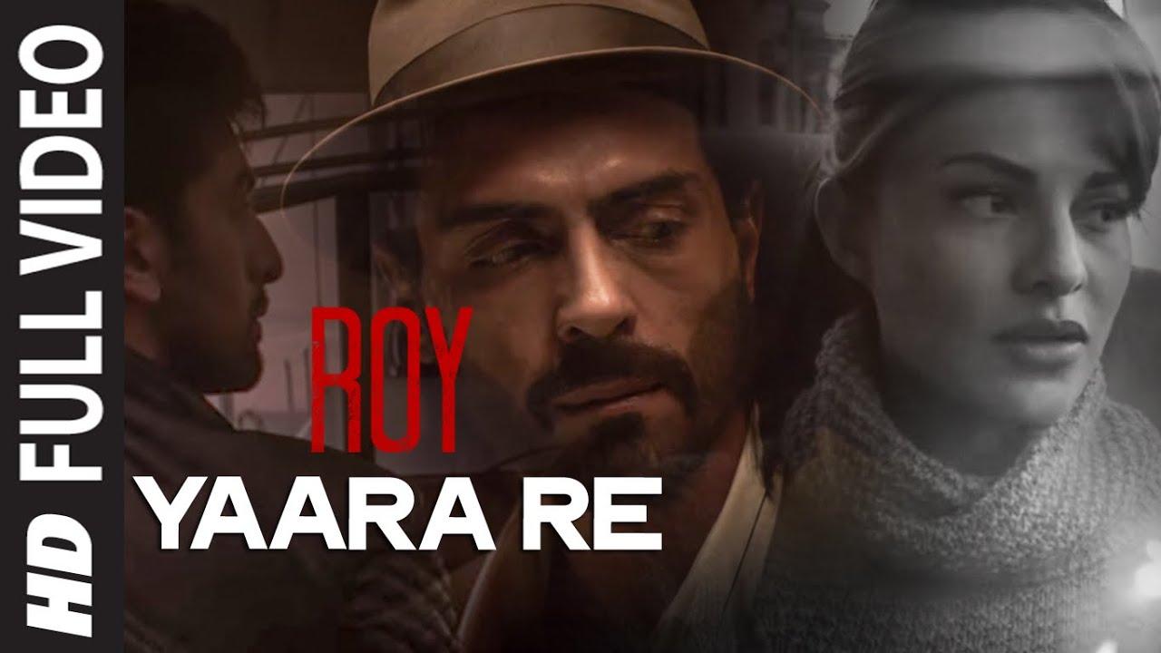 Yaara Re' FULL Song | Roy | Ranbir Kapoor | Arjun Rampal | Jacqueline Fernandez | T-SERIES - K K Lyrics in hindi