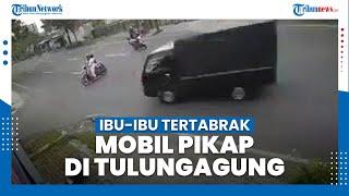Viral Rekaman CCTV Ibu-ibu Tertabrak Pikap di Tulungagung, Sang Sopir Masih Berstatus Saksi