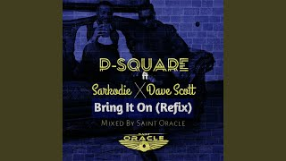 Bring It On (feat. Sarkodie, Dave Scott) (Remix)