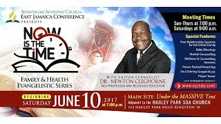 NOW IS THE TIME Family & Health Evangelistic Series ~ JUNE 18, 2017