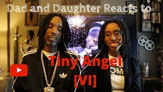 Dad and Daughter reacts to Tiny Angel - VI