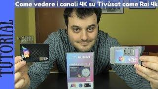 TUTORIAL - Come vedere i canali Ultra HD su Tivùsat: Rai 4K, Museum 4K, MyZen 4K e Travelxp 4K HDR