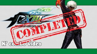 KoF XIII: K' combo video (FINAL VERSION)