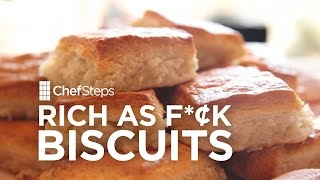 Rich as F*¢k Biscuits Recipe  ChefSteps