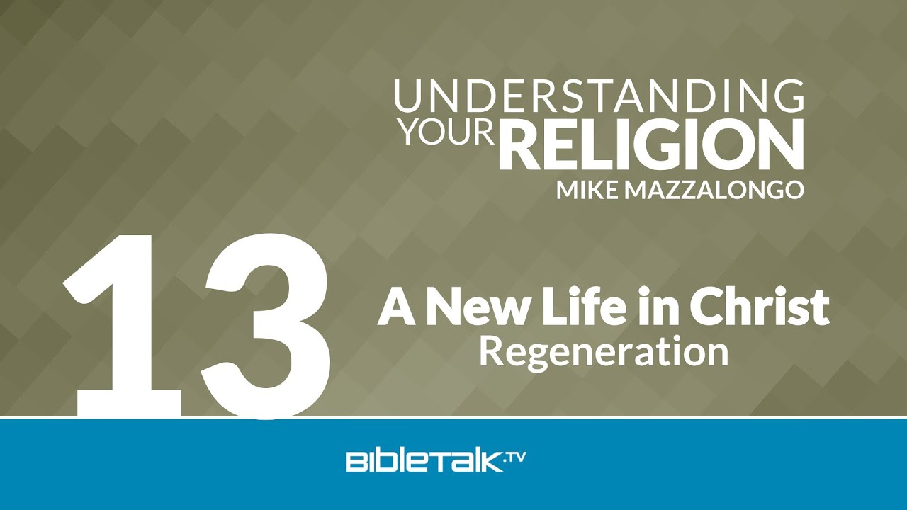 13. A New Life in Christ