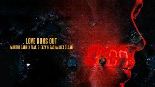 Martin Garrix feat. G-Eazy & Sasha Alex Sloan – Love Runs Out