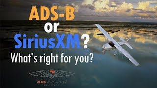 ADS-B or SiriusXM: What's right for you? | AOPA Air Safety Institute