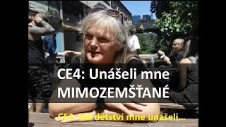 CE4: Uniesli ma mimozemšťania?
