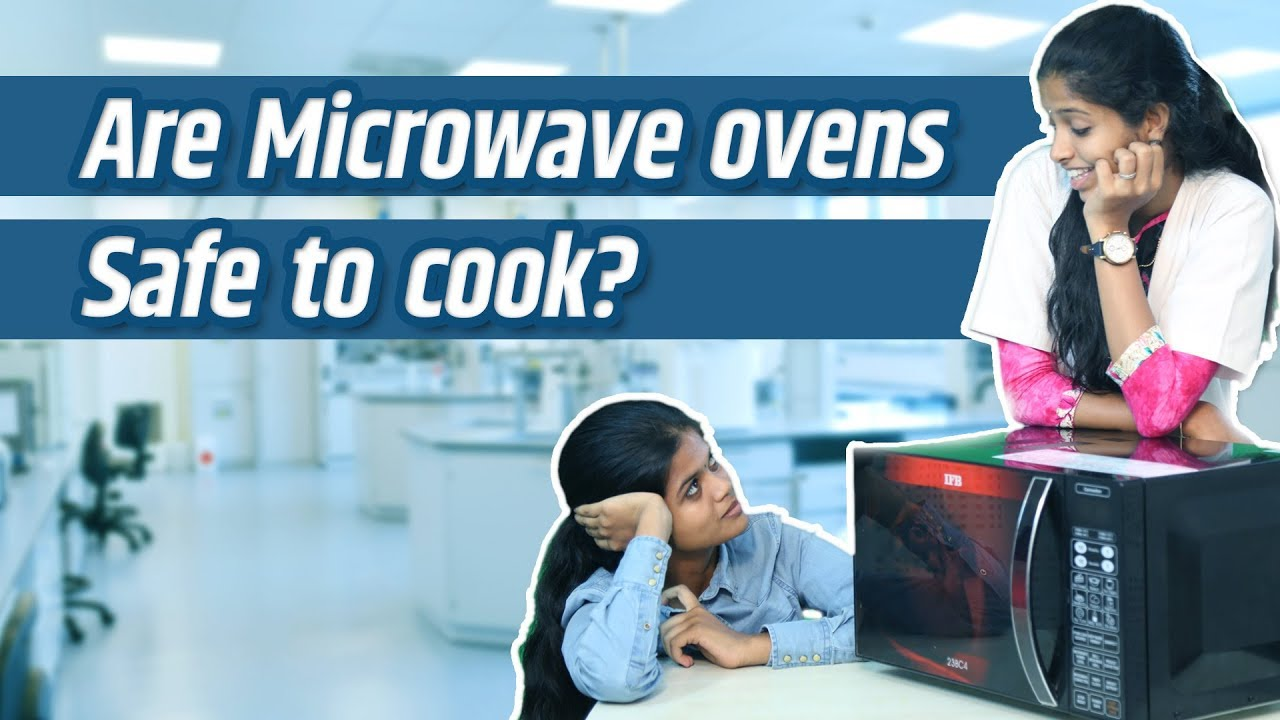 Are Microwave ovens Safe to Cook? | LMES