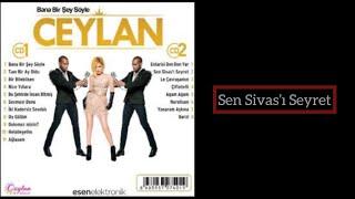 Ceylan - Sen Sivas'ı Seyret - 2014